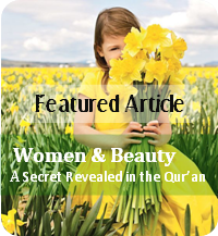 Featured Article: Women & Beauty - A Secret Revealed in the Qur'an
