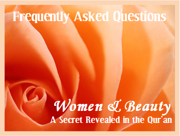 Featured Article: FAQ Women & Beauty - A Secret Revealed in the Qur'an