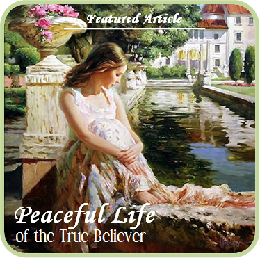 Peaceful Life of the True Believer