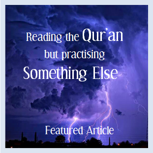 Reading the Qur'an but Practising Something Else