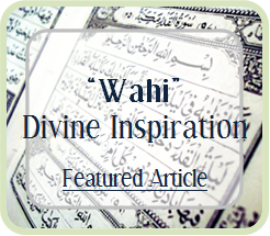 Was everything the Prophet  		said Wahi - Divinely Inspired?